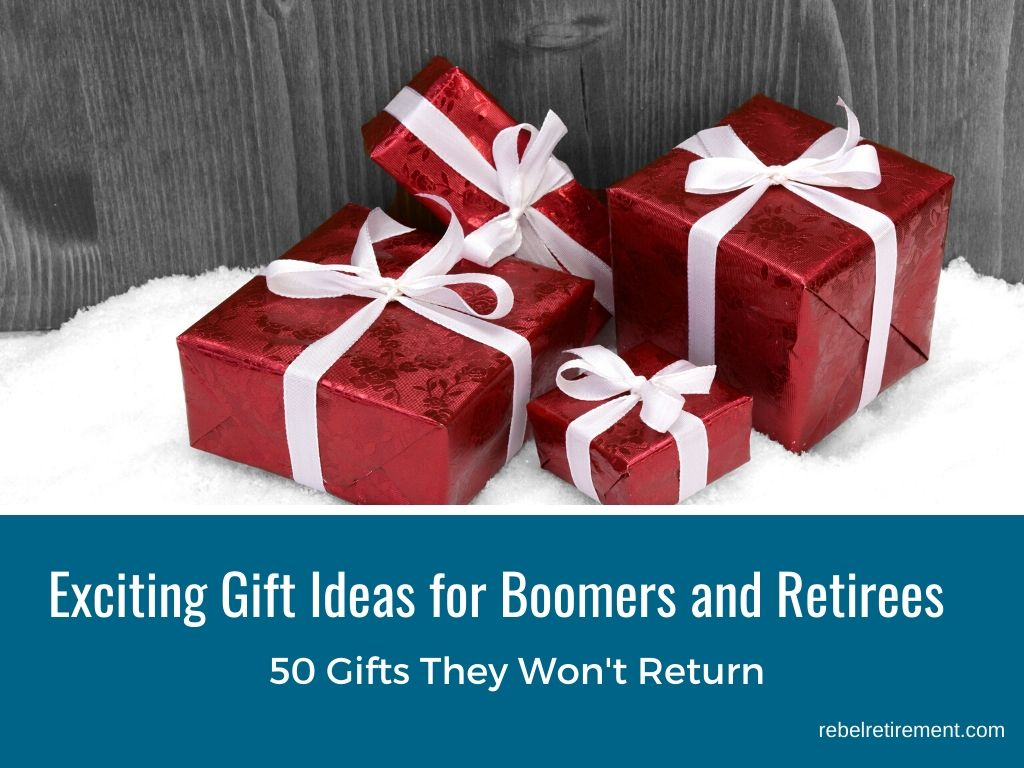Exciting Gift Ideas for Boomers and Retirees - Rebel Retirement