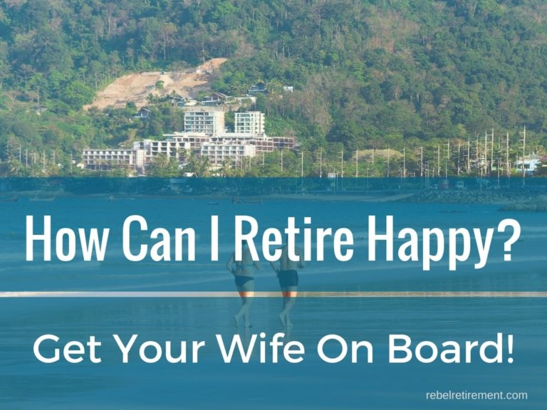 How Can I Retire Happy? Get Your Wife On Board!