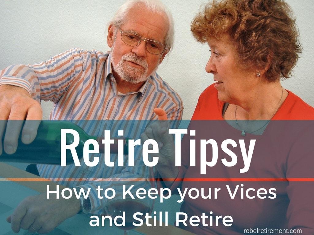 Retire Tipsy- Rebel Retirement