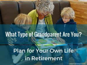What type of Grandparent Are You-Rebel Retirement