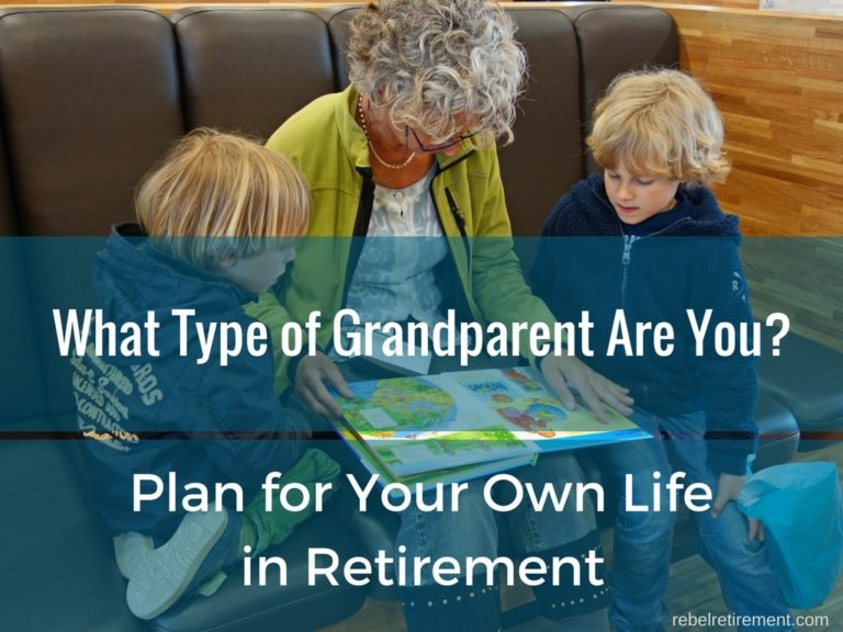 What Type of Grandparent are You? Plan for Your Own Life in Retirement