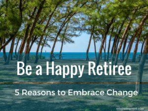 Embrace Change-Rebel Retirement