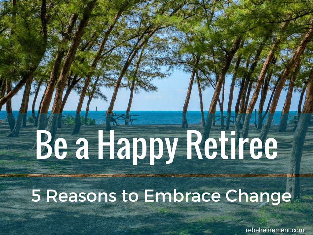 Embrace Change-Rebel Retirement