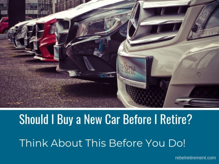 Should I Buy a New Car Before I Retire [Consider This First]