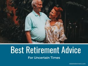 Best Retirement Advice - Rebel Retirement