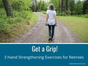 3 Hand Strengthening Exercises for Retirees - Rebel Retirement